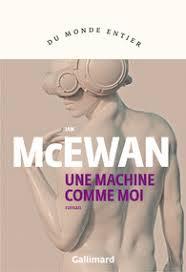 Une machine comme moi - Du monde entier - GALLIMARD - Site Gallimard